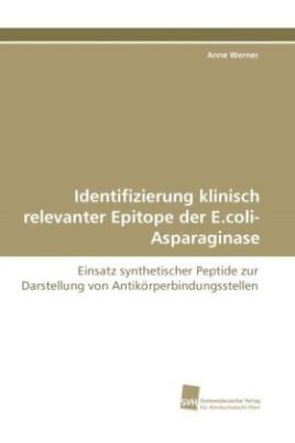 Identifizierung klinisch relevanter Epitope der E.coli-Asparaginase