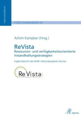 ReVista - Ressourcen- und verfügbarkeitsorientierte Instandhaltungsstrategien