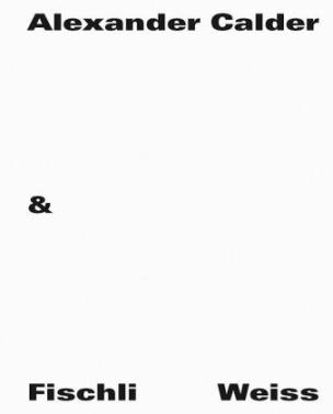 Alexander Calder & Fischli / Weiss, Englische Ausgabe