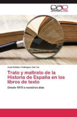 Trato y maltrato de la Historia de España en los libros de texto