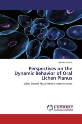 Perspectives on the Dynamic Behavior of Oral Lichen Planus
