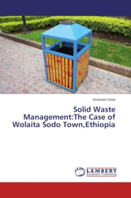 Solid Waste Management:The Case of Wolaita Sodo Town,Ethiopia