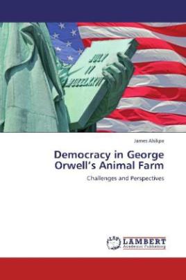 Democracy in George Orwell's Animal Farm