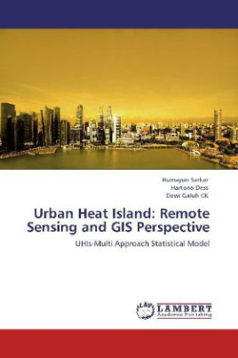 Urban Heat Island: Remote Sensing and GIS Perspective