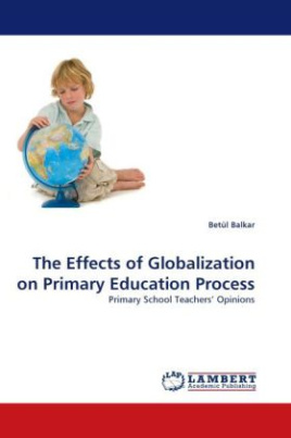 The Effects of Globalization on Primary Education Process