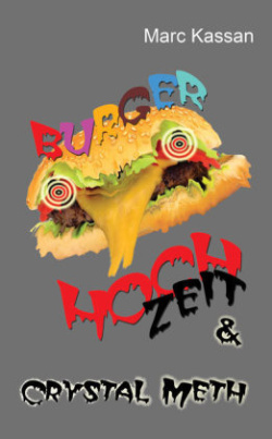 Burger Hoch Zeit & Crystal Meth