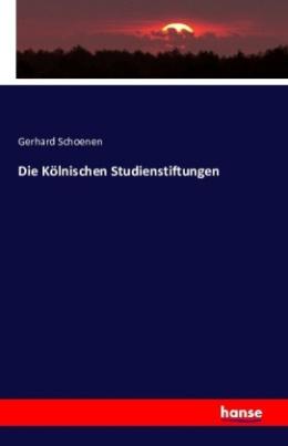 Die Kölnischen Studienstiftungen