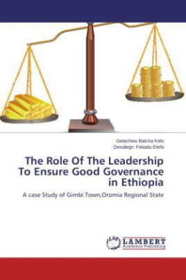 The Role Of The Leadership To Ensure Good Governance in Ethiopia
