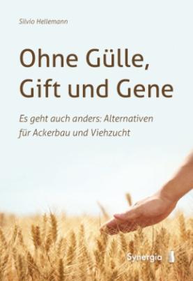 Ohne Gülle, Gift und Gene