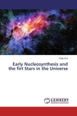 Early Nucleosynthesis and the firt Stars in the Universe