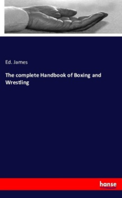 The complete Handbook of Boxing and Wrestling