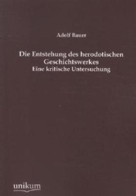 Die Entstehung des herodotischen Geschichtswerkes