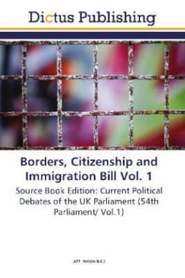 Borders, Citizenship and Immigration Bill Vol. 1