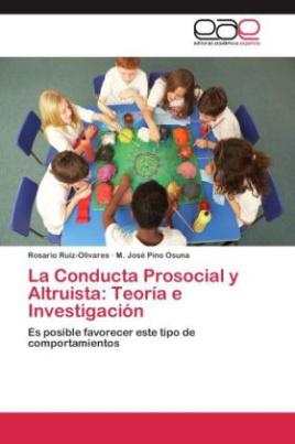 La Conducta Prosocial y Altruista: Teoría e Investigación