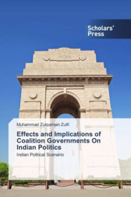 Effects and Implications of Coalition Governments On Indian Politics