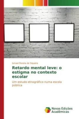 Retardo mental leve: o estigma no contexto escolar