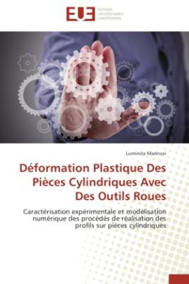 Déformation Plastique Des Pièces Cylindriques Avec Des Outils Roues