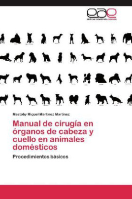 Manual de cirugía en órganos de cabeza y cuello en animales domésticos