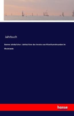 Bonner Jahrbu?cher : Jahrbu?cher des Vereins von Alterthumsfreunden im Rheinlande