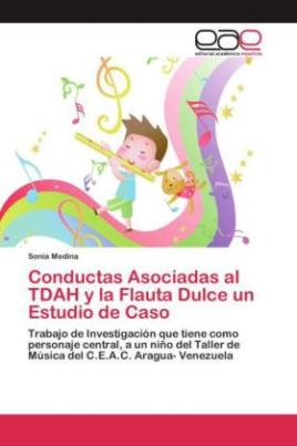 Conductas Asociadas al TDAH y la Flauta Dulce un Estudio de Caso