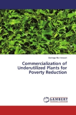 Commercialization of Underutilized Plants for Poverty Reduction