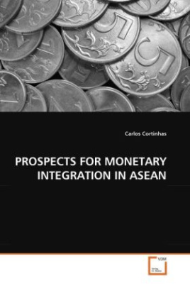 PROSPECTS FOR MONETARY INTEGRATION IN ASEAN