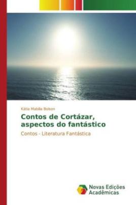 Contos de Cortázar, aspectos do fantástico