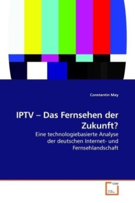 IPTV   Das Fernsehen der Zukunft?