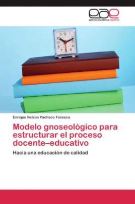 Modelo gnoseológico para estructurar el proceso docente educativo