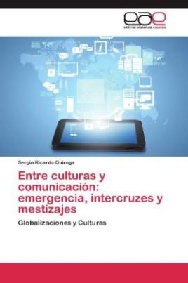 Entre culturas y comunicación: emergencia, intercruzes y mestizajes