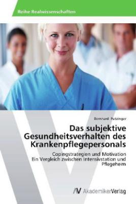 Das subjektive Gesundheitsverhalten des Krankenpflegepersonals