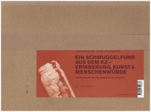 Ein Schmuggelfund aus dem KZ - Erinnerung, Kunst & Menschenwürde