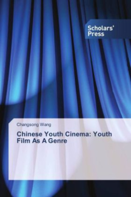 Chinese Youth Cinema: Youth Film As A Genre