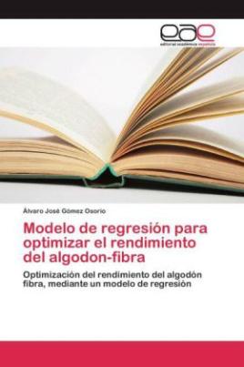 Modelo de regresión para optimizar el rendimiento del algodon-fibra