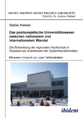 Das postsowjetische Universitätswesen zwischen nationalem und internationalem Wandel