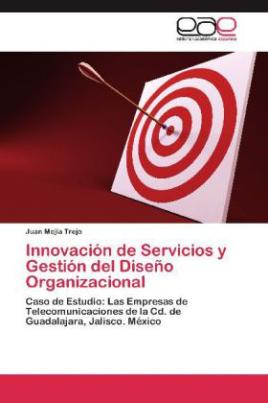 Innovación de Servicios y Gestión del Diseño Organizacional