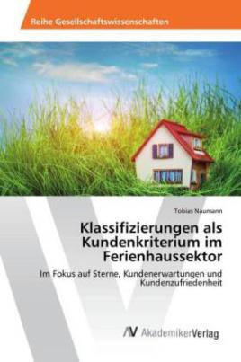 Klassifizierungen als Kundenkriterium im Ferienhaussektor