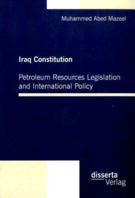 Iraq Constitution: Petroleum Resources Legislation and International Policy