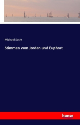 Stimmen vom Jordan und Euphrat