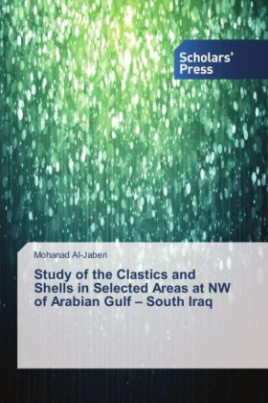 Study of the Clastics and Shells in Selected Areas at NW of Arabian Gulf - South Iraq