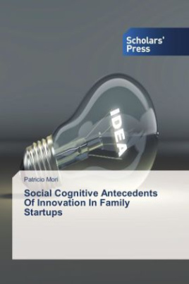Social Cognitive Antecedents Of Innovation In Family Startups
