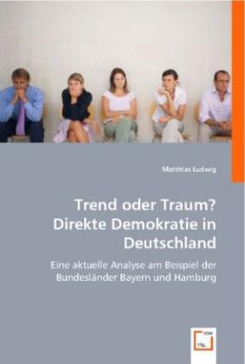 Trend oder Traum? Direkte Demokratie in Deutschland
