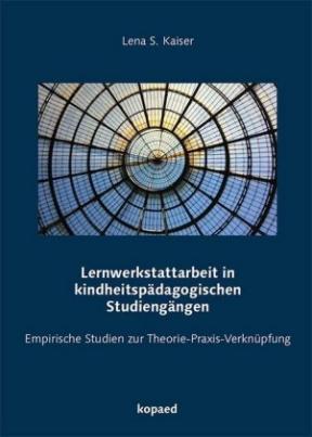Lernwerkstattarbeit in kindheitspädagogischen Studiengängen