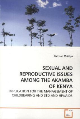 SEXUAL AND REPRODUCTIVE ISSUES AMONG THE AKAMBA OF KENYA