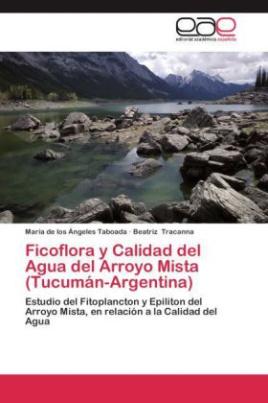 Ficoflora y Calidad del Agua del Arroyo Mista (Tucumán-Argentina)