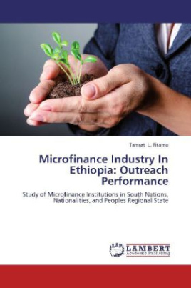 Microfinance Industry In Ethiopia: Outreach Performance