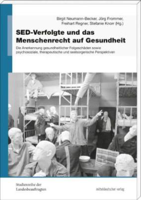 SED-Verfolgte und das Menschenrecht auf Gesundheit