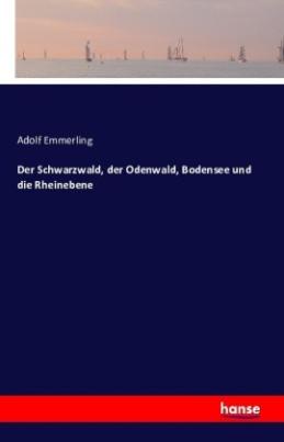 Der Schwarzwald, der Odenwald, Bodensee und die Rheinebene