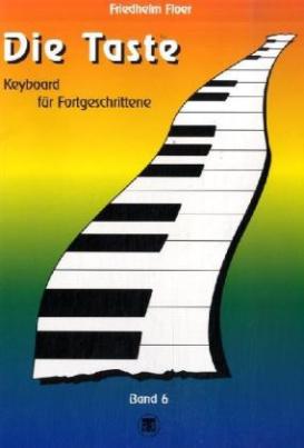 Die Taste, Keyboardschule. Bd.6
