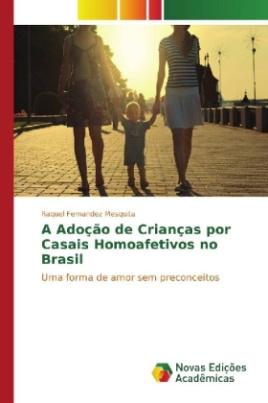 A Adoção de Crianças por Casais Homoafetivos no Brasil